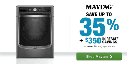 Maytag Laundry: Save up to 35% PLUS an additional $350 in rebate savings