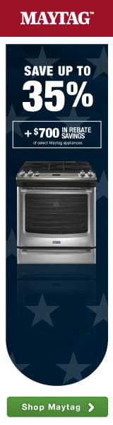 Maytag: Save up to 35% plus $700 in additional rebate savings!