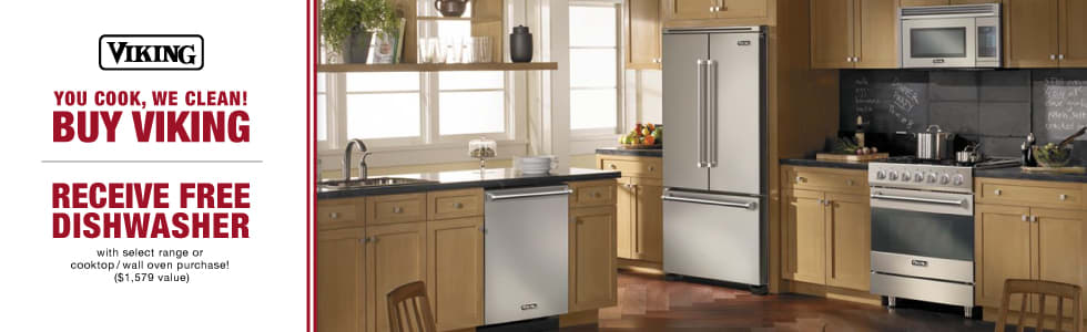 Viking: You Cook, We Clean! Get a free dishwasher (value $1579) on with select range or cooktop/wall oven purchase!