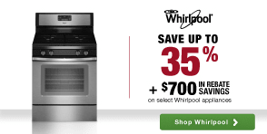 Whirlpool: Save up to 35% plus $700 in additional rebate savings!