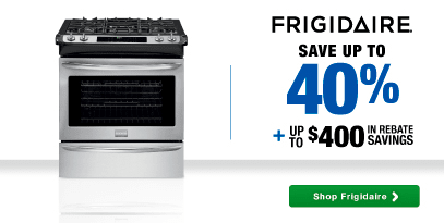 Frigidaire: Save up to 40% plus up to an additional $400
