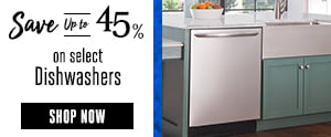 Save up to 45% on Select Dishwashers