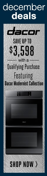 DACOR SAVE UP TO $3598 FEATURE A CALLOUT FOR MODERNIST WQP