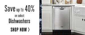 Dishwashers Up to 40% Off