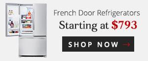 French Door Refrigerators Starting at $793